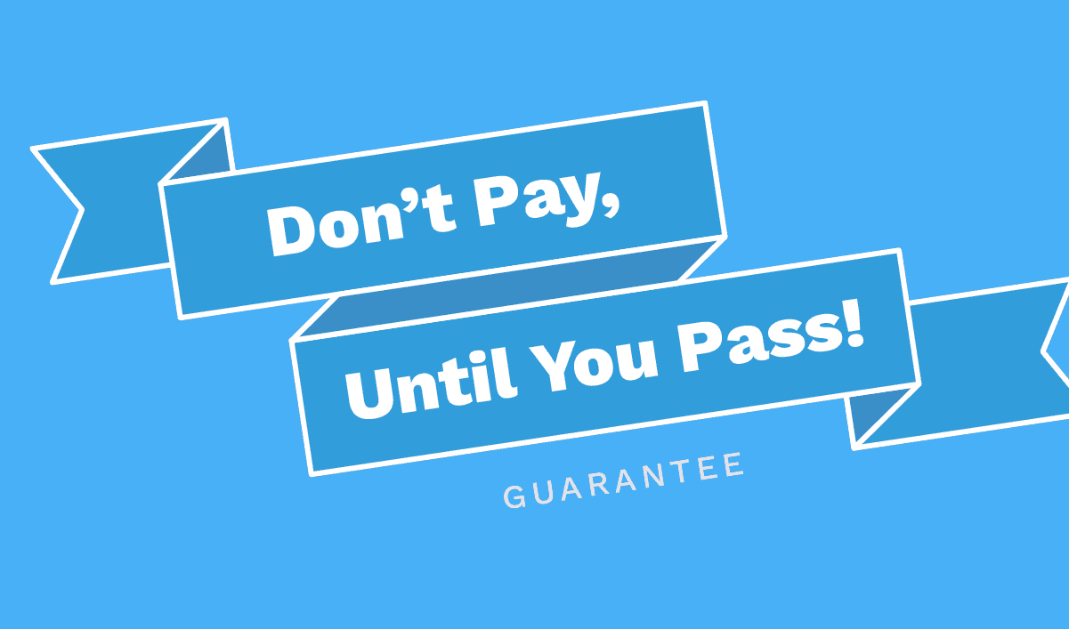 Don't Pay Us Until You Pass